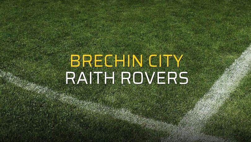 Brechin City - Raith Rovers karşılaşma önü