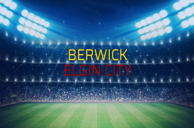 Berwick - Elgin City düellosu