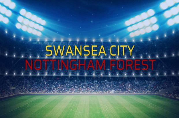 Swansea City - Nottingham Forest sahaya çıkıyor