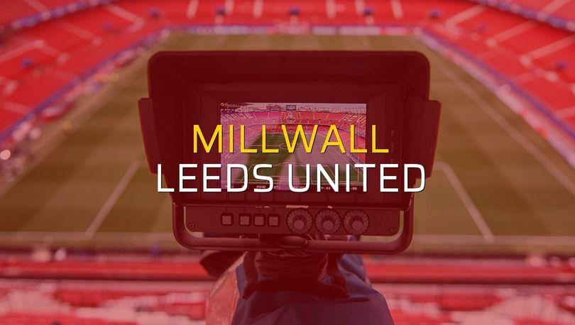 Millwall - Leeds United karşılaşma önü