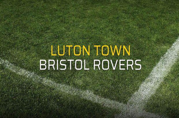 Luton Town - Bristol Rovers maç önü