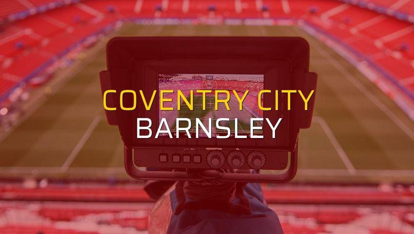 Coventry City - Barnsley sahaya çıkıyor