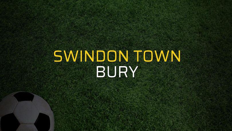 Swindon Town - Bury maçı istatistikleri