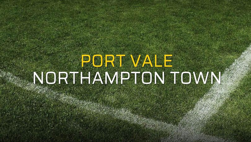 Port Vale - Northampton Town maç önü