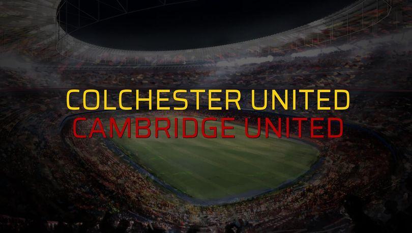 Colchester United - Cambridge United maçı öncesi rakamlar