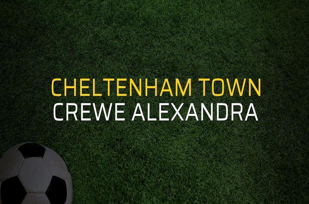 Cheltenham Town - Crewe Alexandra düellosu