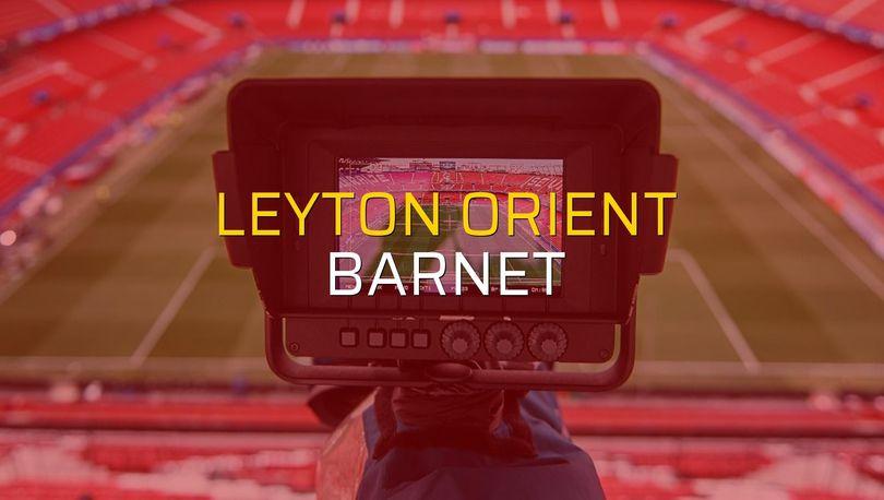 Leyton Orient - Barnet maçı öncesi rakamlar