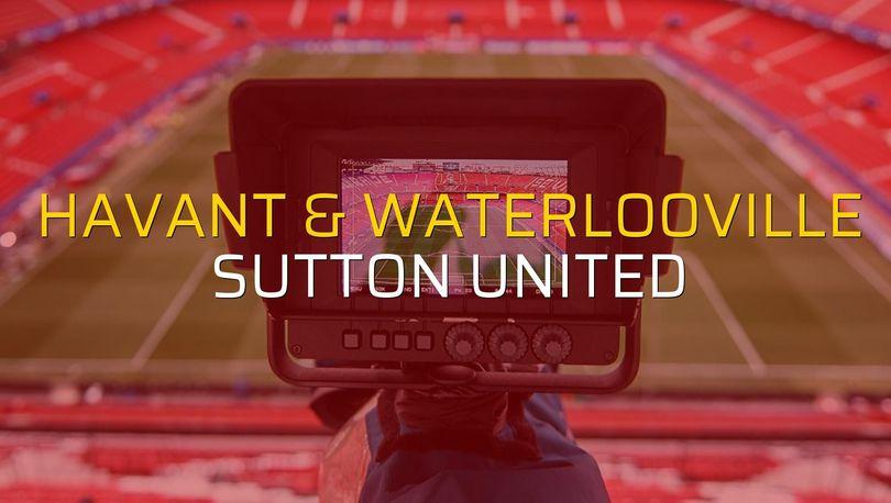 Havant & Waterlooville - Sutton United maçı öncesi rakamlar