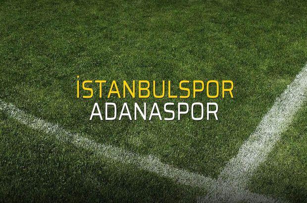 İstanbulspor - Adanaspor rakamlar