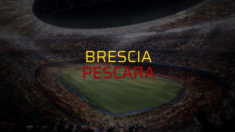 Brescia - Pescara maç önü