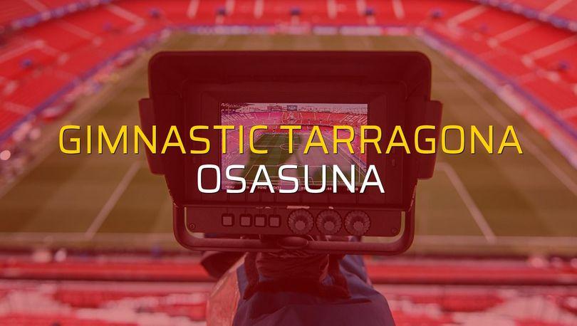 Gimnastic Tarragona - Osasuna maçı istatistikleri