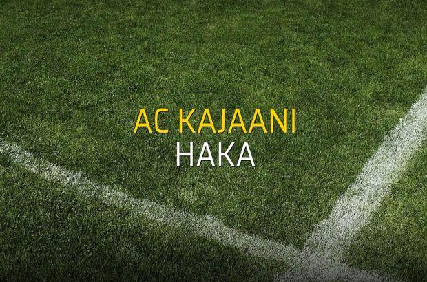 AC Kajaani - Haka maçı ne zaman?
