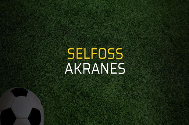 Selfoss - Akranes maçı rakamları