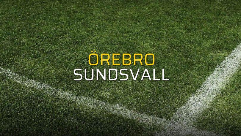 Örebro - Sundsvall sahaya çıkıyor