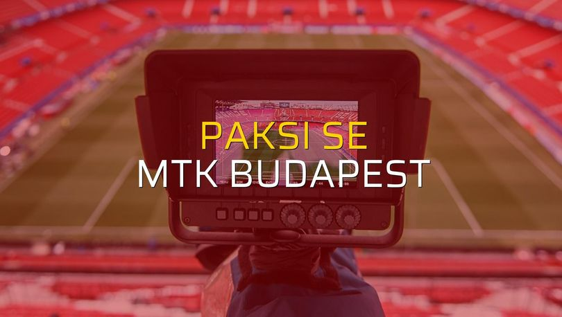 Paksi SE - MTK Budapest maçı istatistikleri