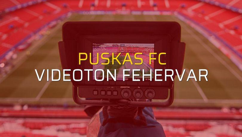 Puskas FC - Videoton Fehervar maçı istatistikleri