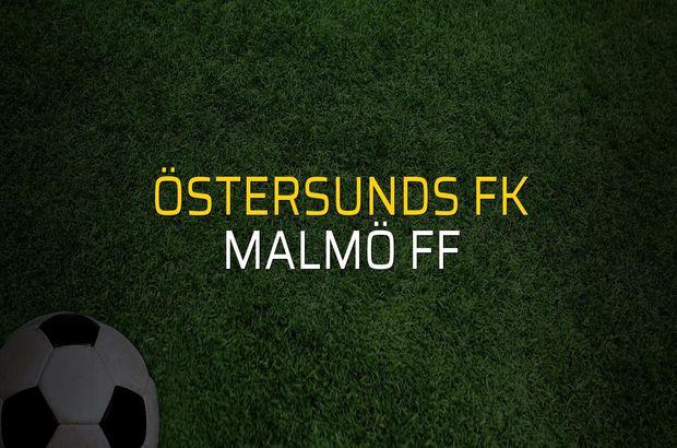 Östersunds FK - Malmö FF maç önü
