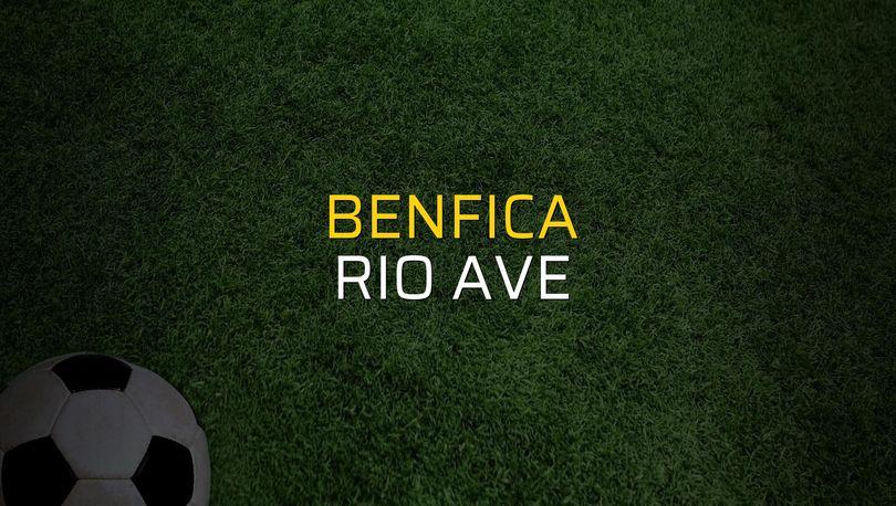 Benfica - Rio Ave düellosu