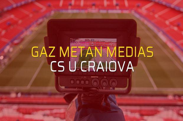 Gaz Metan Medias - CS U Craiova maçı rakamları