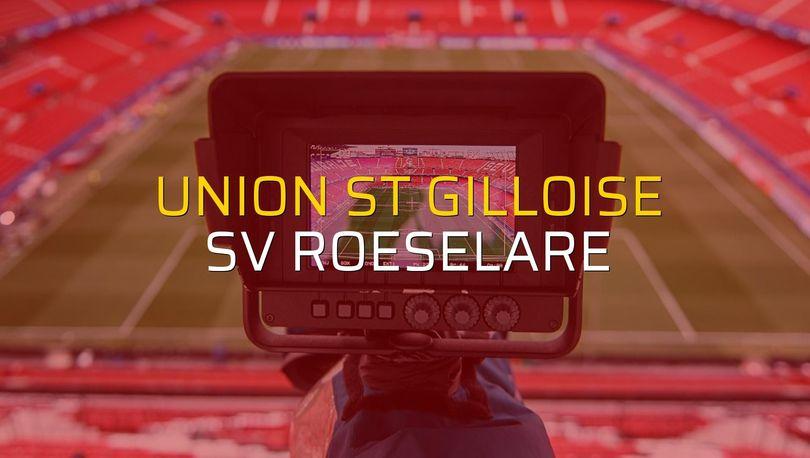 Union St Gilloise - SV Roeselare rakamlar