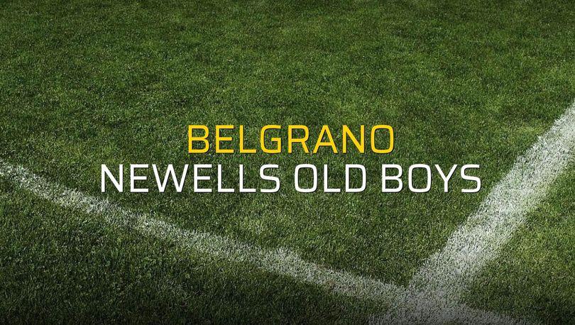 Belgrano - Newells Old Boys maçı öncesi rakamlar