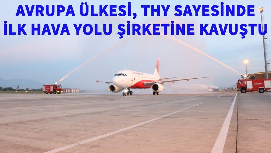 Avrupa ülkesinin ilk havayolu şirketi THY sayesinde
