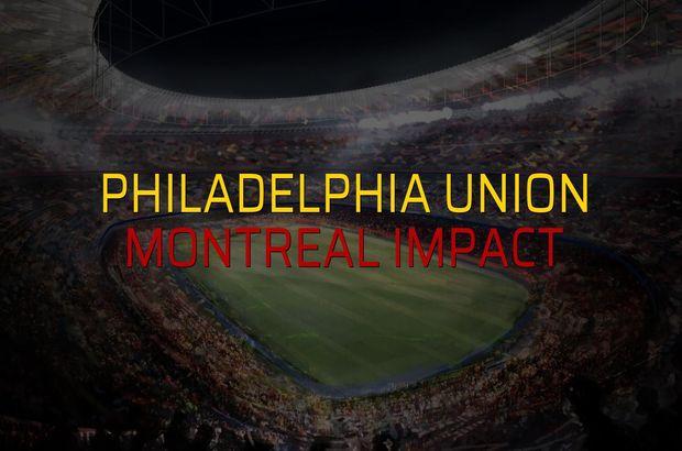 Philadelphia Union - Montreal Impact maçı öncesi rakamlar