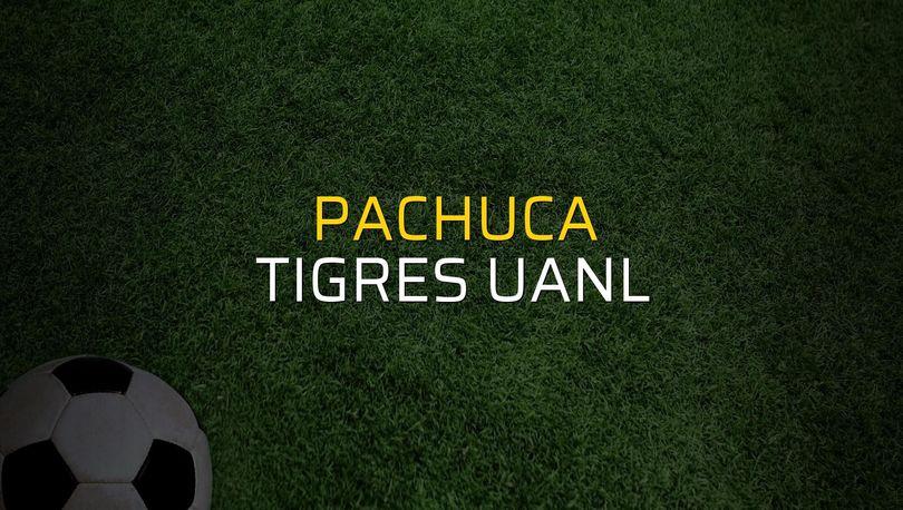 Pachuca - Tigres UANL maç önü