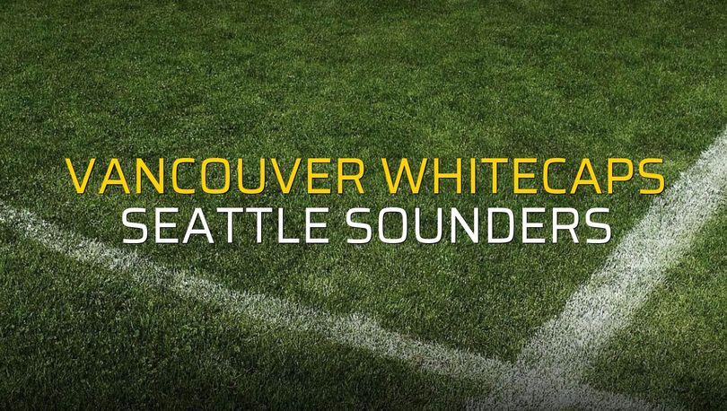 Vancouver Whitecaps - Seattle Sounders rakamlar