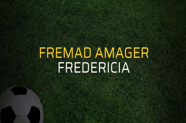 Fremad Amager - Fredericia karşılaşma önü