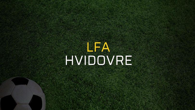 LFA - Hvidovre maç önü