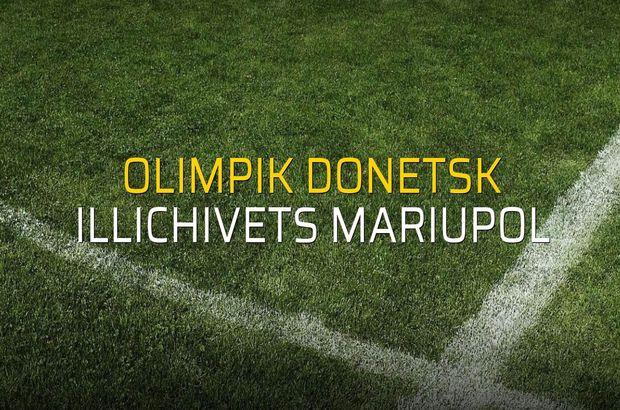 Olimpik Donetsk - Illichivets Mariupol düellosu