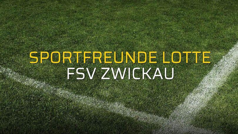 Sportfreunde Lotte - FSV Zwickau maçı rakamları
