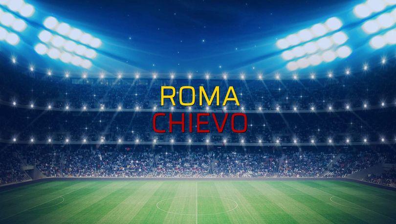 Roma - Chievo karşılaşma önü