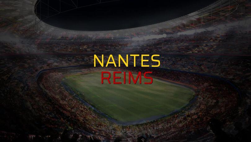 Nantes - Reims maçı öncesi rakamlar