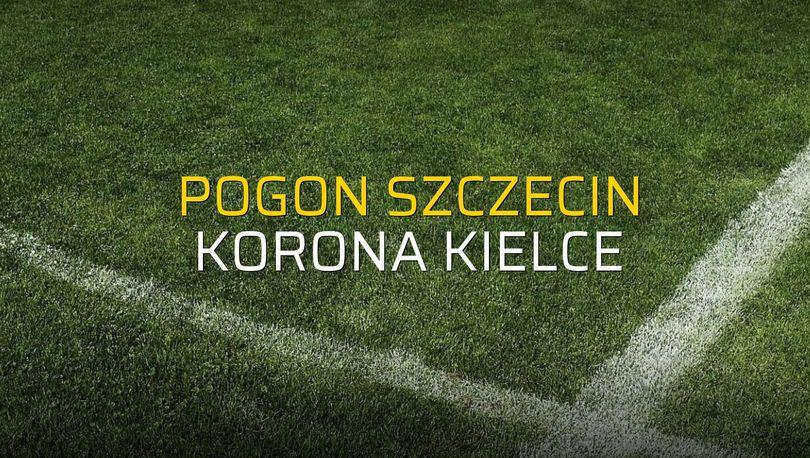 Pogon Szczecin - Korona Kielce sahaya çıkıyor