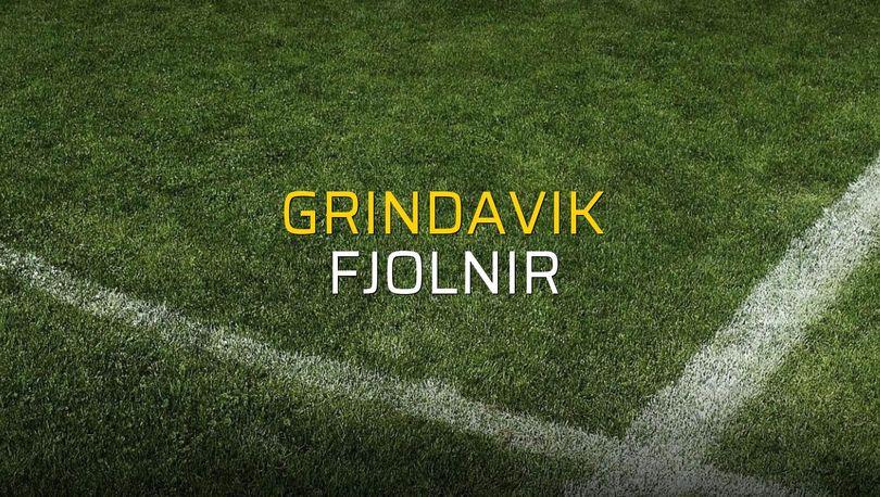 Grindavik - Fjolnir maçı ne zaman?