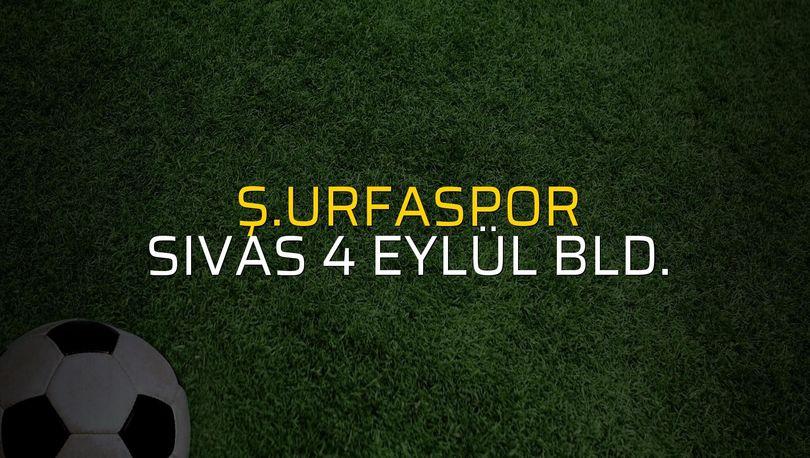 Ş.Urfaspor - Sivas 4 Eylül Bld. maçı heyecanı