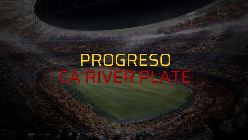 Progreso - CA River Plate maçı ne zaman?