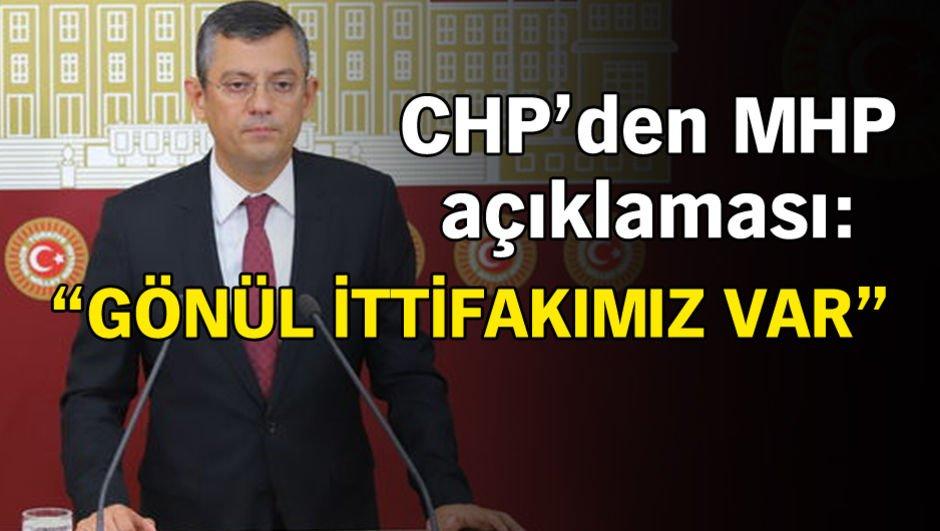 CHP'den MHP açıklaması: Gönül ittifakımız var!