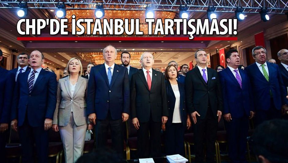 CHP'de İstanbul tartışması!