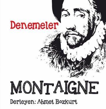 Montaigne'in ölümsüz eseri Denemeler yayımlandı