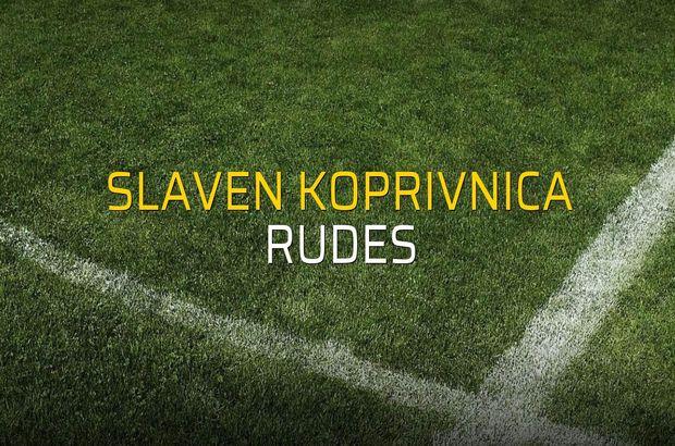 Slaven Koprivnica - Rudes maçı rakamları