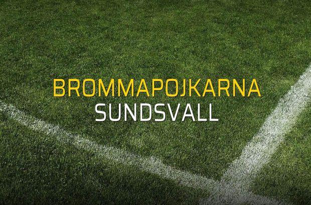 Brommapojkarna - Sundsvall karşılaşma önü