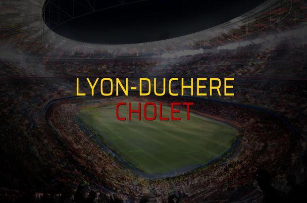 Lyon-Duchere - Cholet maç önü