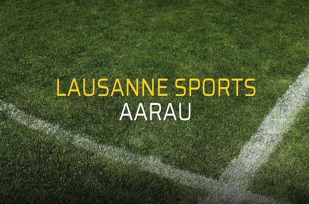 Lausanne Sports - Aarau maçı rakamları