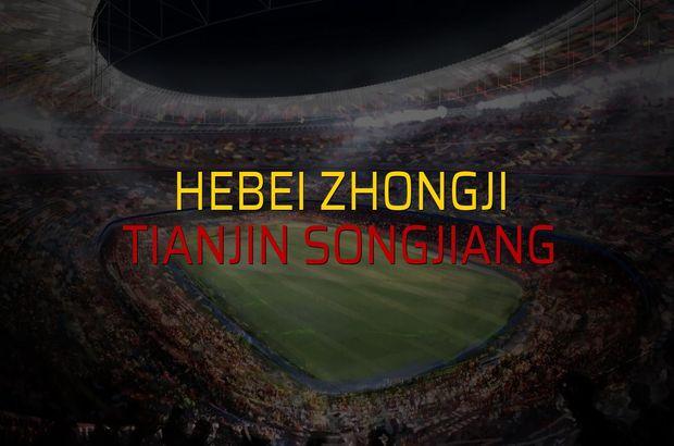Hebei Zhongji - Tianjin Songjiang karşılaşma önü