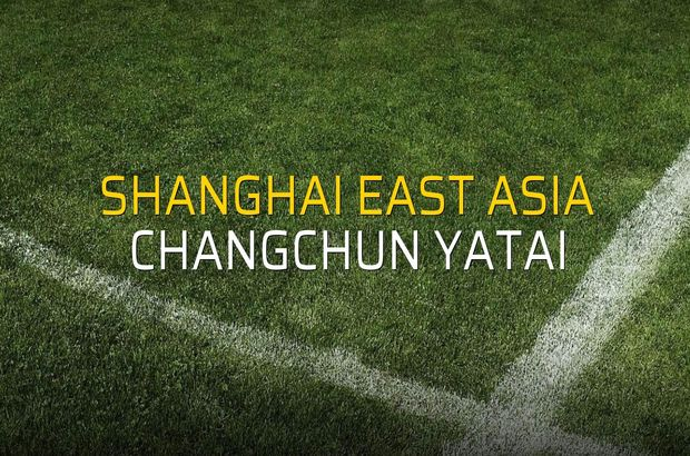 Shanghai East Asia - Changchun YaTai düellosu