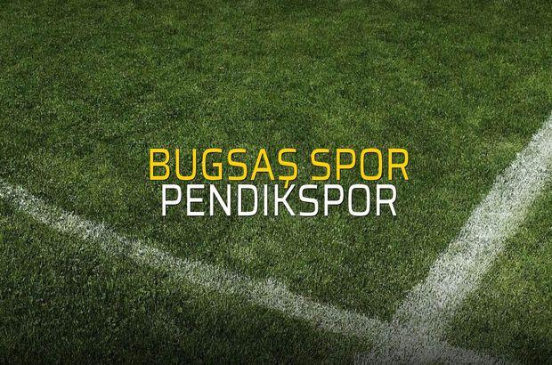 Bugsaş Spor - Pendikspor sahaya çıkıyor