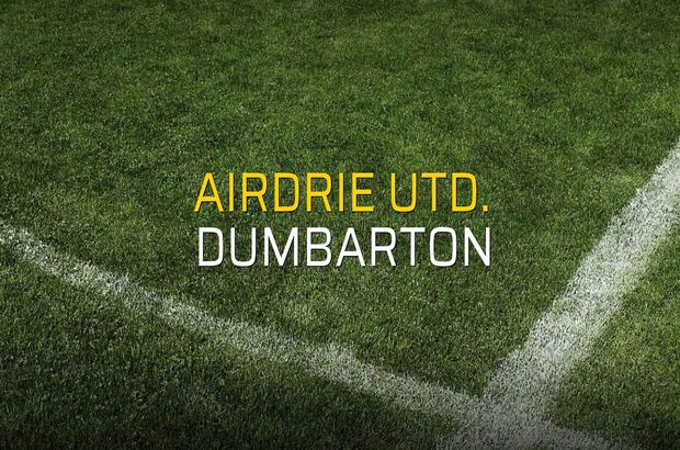 Airdrie Utd. - Dumbarton maçı öncesi rakamlar